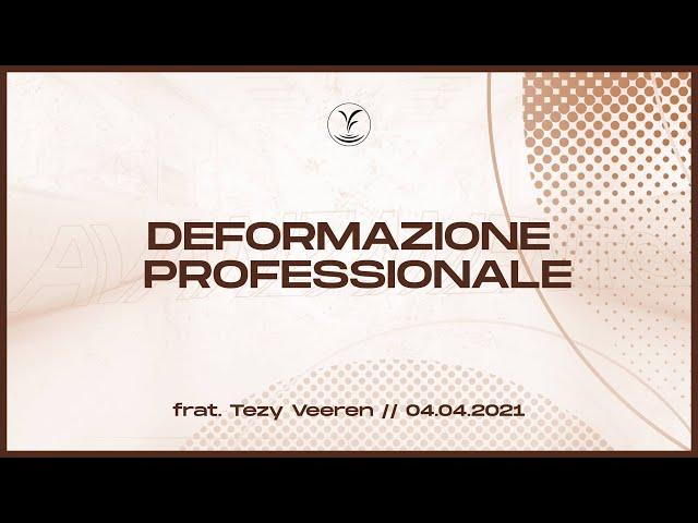 4.4 - Deformazione professionale - Frat. Tezy Veeren - Sorgente di Vita