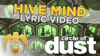 Circle of Dust - Hive Mind (Official Lyric Video)