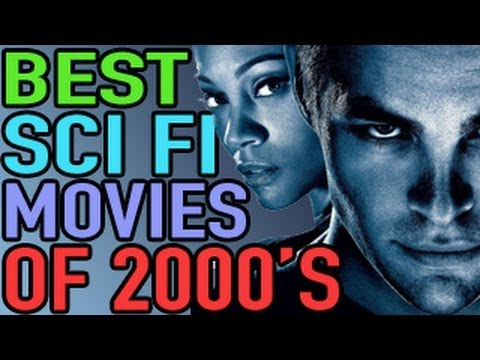 Best Sci Fi Movies 2000-Present - Best Movie List Travel Video
