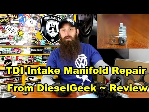 TDI Intake Manifold Repair From DieselGeek ~ Review