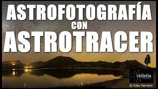 Tutorial de ASTROFOTOGRAFÍA | ASTROTRACER con Pentax K-1