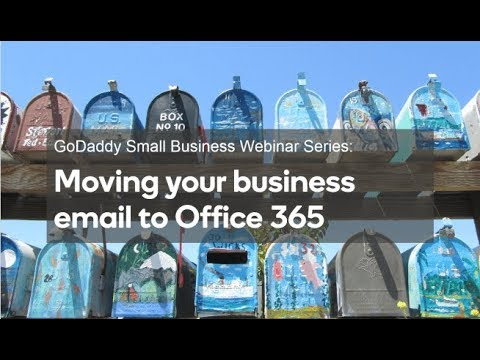 Webinar: How to move your business email to Office 365 | GoDaddy
