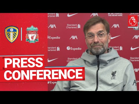 Jürgen Klopp's pre-match press conference   Leeds Utd