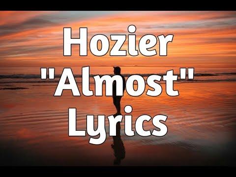 Hozier - Almost (Lyrics)🎵