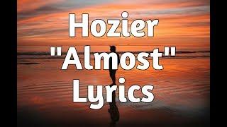 Hozier Almost Lyrics.mp3