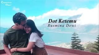 Rusmina Dewi - Dot Ketemu (Official Lyric Video)