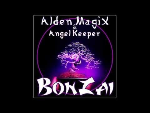 Alden MagiX & Angel Keeper - BonZai