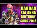 Daggad sai anna 2019 new birthday song singer kapil dj shabbir remix mp3
