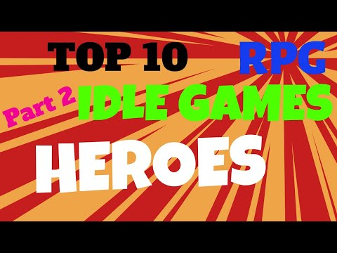 Top 10 Idle Rpg Games|Part 2,That you may TRY in 2019| Best Idle Clicker Games for  Android, iOS