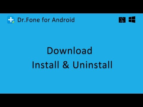 Dr.Fone For Android: How To Download, Install And Uninstall