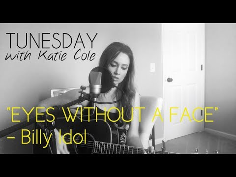 Eyes Without A Face - Billy Idol cover - Katie Cole Tunesday