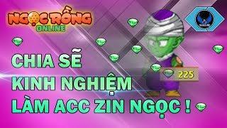 Ngọc Rồng Online - Chia Sẽ Kinh Nghiệm Làm Acc Zin Ngọc