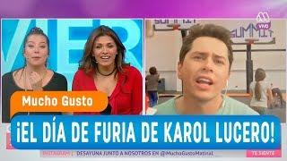 ¡El día de furia de Karol Lucero! - Mucho gusto 2018
