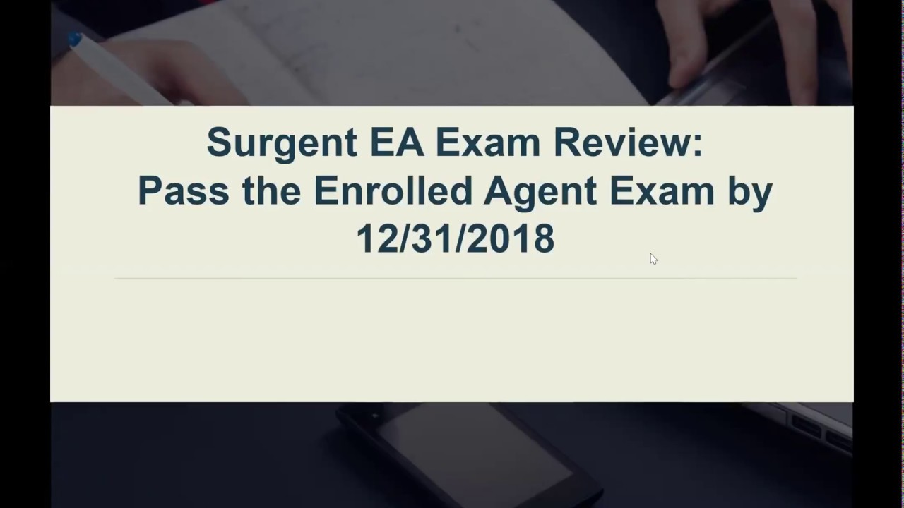Webinar: Surgent EA Exam Review: Pass the Enrolled Agent Exam by 12/31/2018