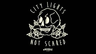 "City Lights ""Not Scared"""