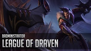 Repeat youtube video Badministrator - Welcome to the League of Draven
