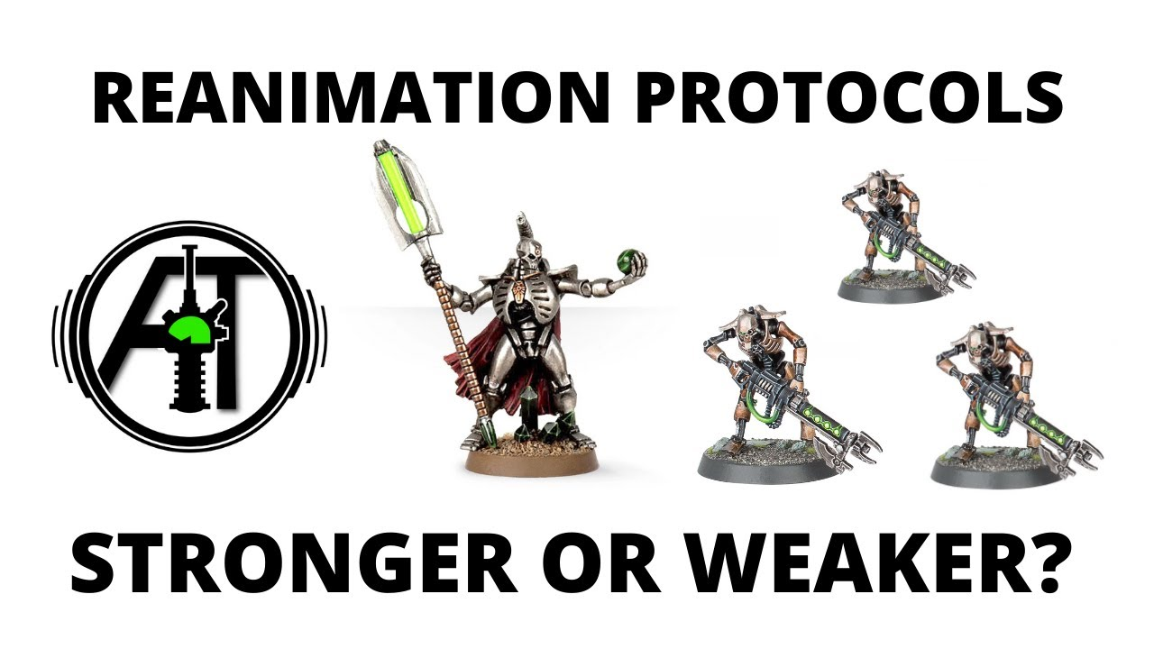 Reanimation Protocols - Stronger or Weaker? New Necrons Rules Reviewed...