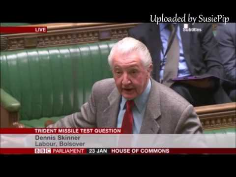 Dennis Skinner - 23.01.2017 comments during The Trident Missile Test Question