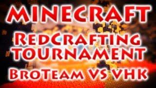 Турнир RedCrafting - Матч 1/4 Финала - BroTeam vs VHK