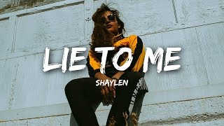 Shaylen - Lie To Me (Lyrics)