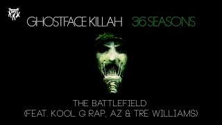 Ghostface Killah - The Battlefield (feat. Kool G Rap, AZ & Tre Williams)