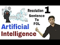 Resolution in Artificial Intelligence | Convert into FOL  |  Part-1 | (Eng-Hindi) | #5