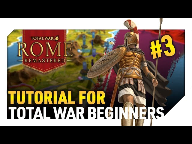 Total War: Rome Remastered - Tutorial for Total War Beginners Part 3 -  The Map & Settlements