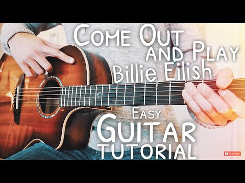 Come Out and Play Billie Eilish Guitar Tutorial // Come Out and Play Guitar // Guitar Lesson #607