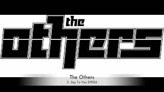 The Others :: Say To You :: First Flight EP :: DP056 :: Out Now on Dub Police