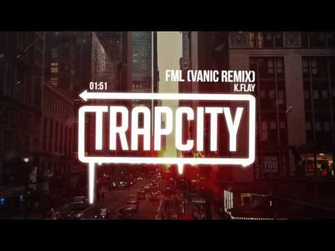 K.Flay - FML (Vanic Remix)