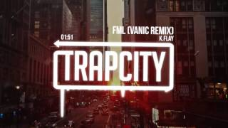 kflay fml vanic remix