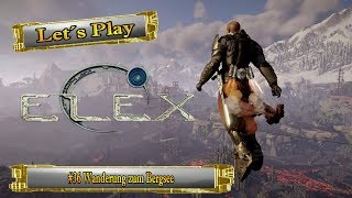 Let´s Play Elex #36 Wanderung zum Bergsee [Ger] [HD]