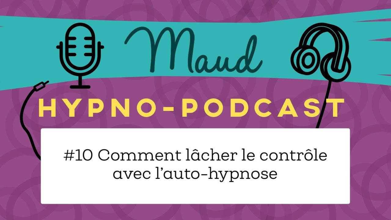 #10 comment lâcher le contrôle avec l'auto hypnose