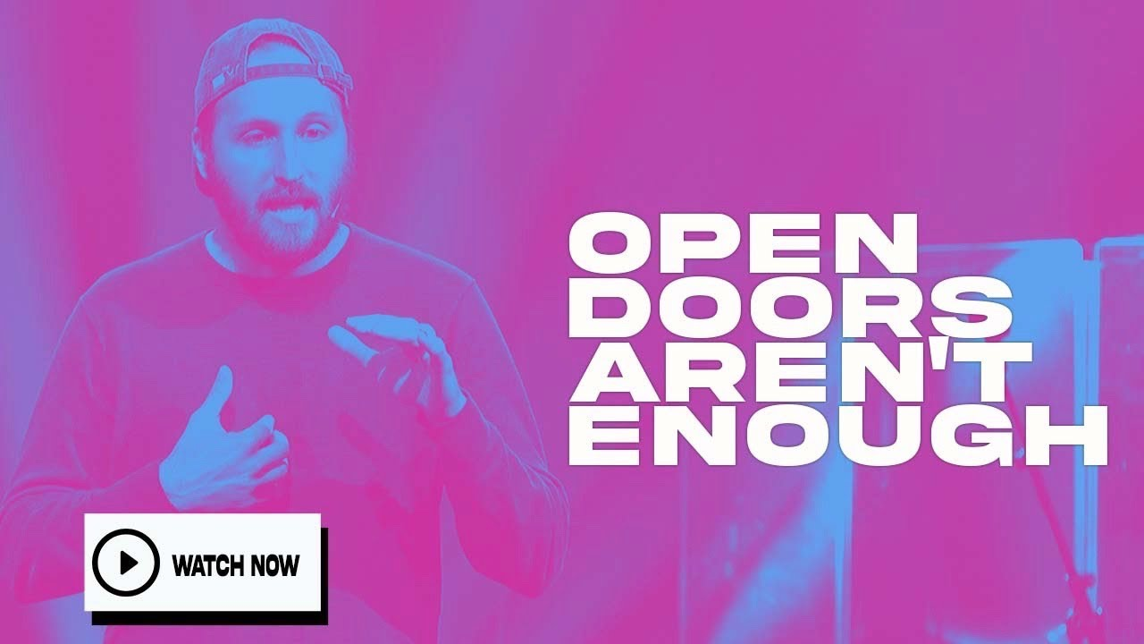 Open Doors Aren't Enough