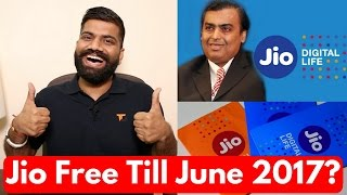 Reliance Jio Free Till 30th June 2017? Latest Reports My Opinions