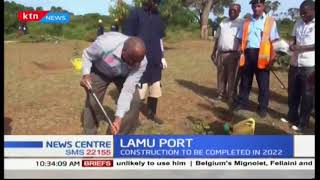 Lamu port to be completed in 2022