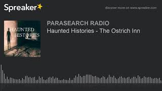 Haunted Histories - The Ostrich Inn