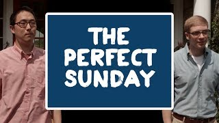 The Perfect Sunday- Perfect Week