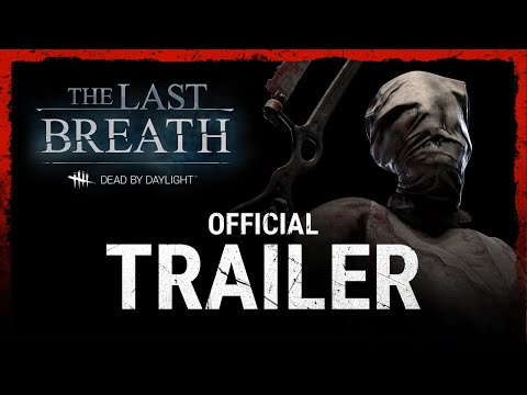 Dead by Daylight: The Last Breath Chapter – Trailer