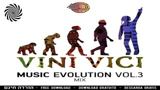 Vini Vici - Music Evolution Vol. 3 Mix  // FREE DOWNLOAD