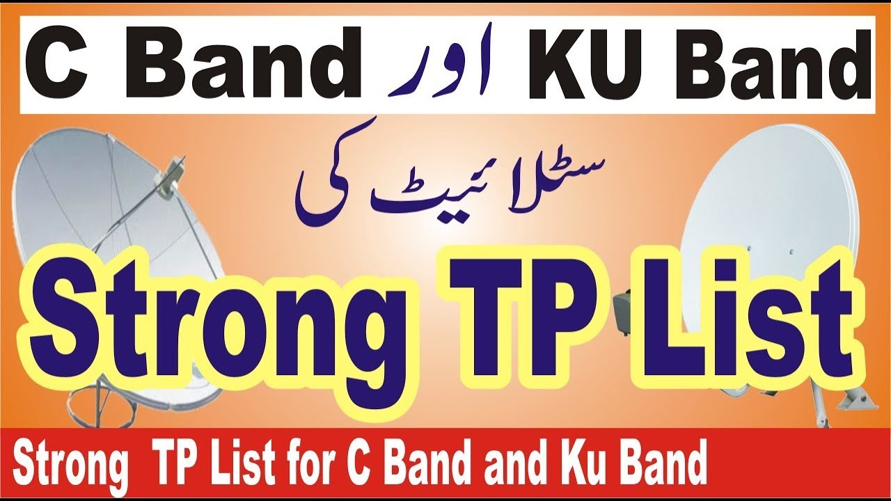 Strong TP List for Different Satellite Frequency for C Band and Ku Band