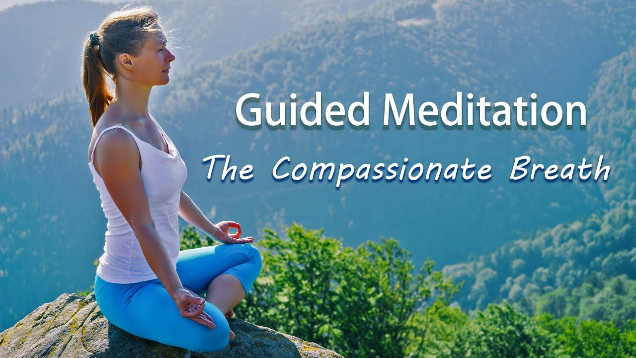 The Compassionate Breath, Guided Meditation, Healing Meditation, Positive Energy, Stress Relief