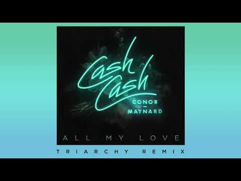 Cash Cash - All My Love (feat. Conor Maynard) [Triarchy Remix] Thumbnail image