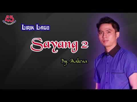 Mahesa - Sayang 2 [OFFICIAL LYRIC]