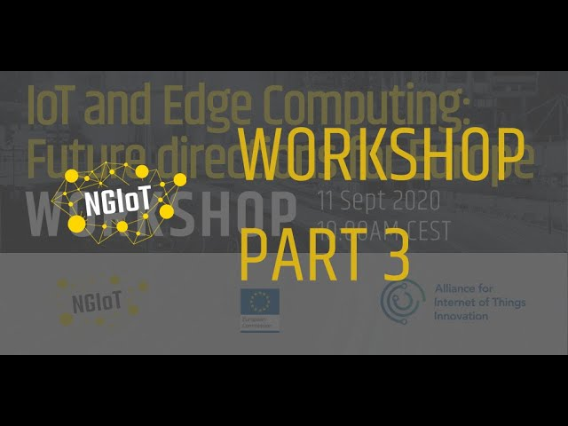IoT and Edge Computing: Future directions for Europe (Session 3)