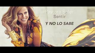 Pastora Soler - Y no lo sabe (Lyric Video)