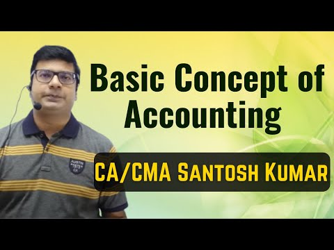 basic concept of accounting by Santosh kumar (CA/CMA)