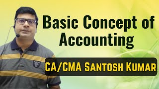 Basic Concept of Accounting by Santosh kumar (CA/CMA)(Download PDF from Description)