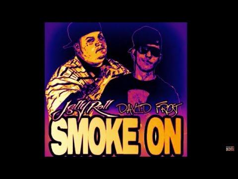 Smoke On - David Frost ft. JellyRoll (New)