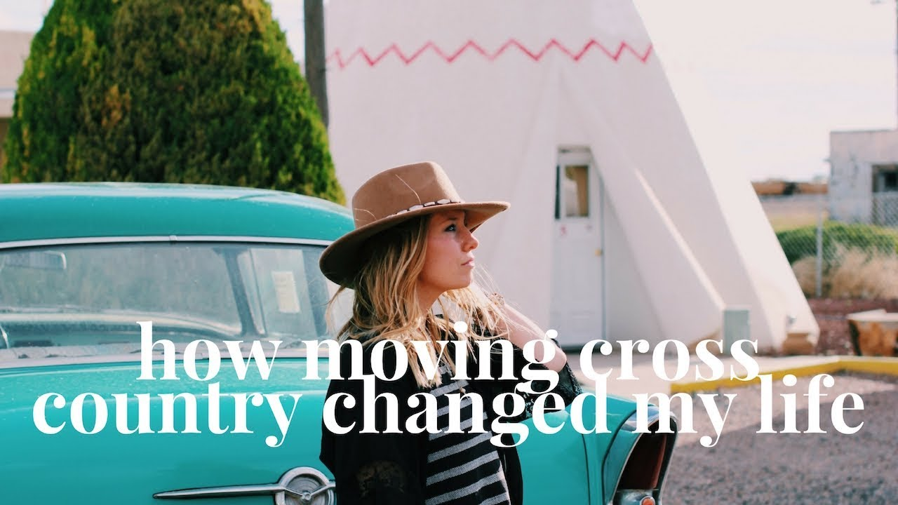 5 Ways Moving Cross Country Alone Changed My Life Youtube